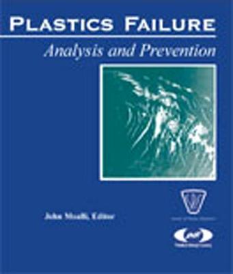 Plastics Failure Analysis and Prevention - Plastics Design Library (Hardback)