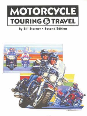 Motorcycle Touring and Travel: A Handbook of Travel by Motorcycle (Paperback)