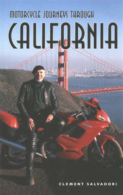 Motorcycle Journeys Through California (Paperback)