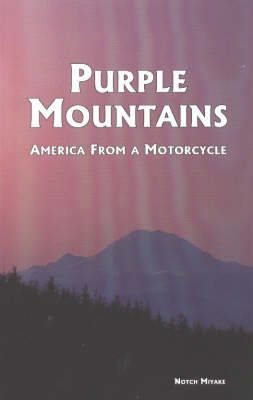 Purple Mountains: America from a Motorcycle (Paperback)