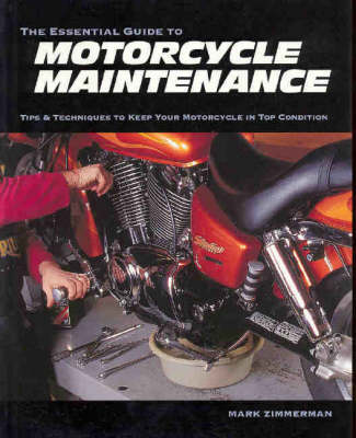 The Essential Guide to Motorcycle Maintenance: Tips and Techniques to Keep Your Motorcycle in Top Condition (Paperback)