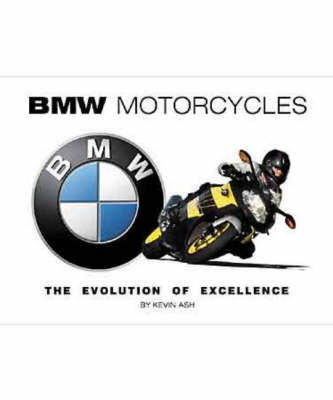 BMW Motorcycles: The Evolution of Excellence (Hardback)