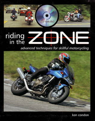 Riding in the Zone: Advanced Techniques for Skillful Motorcycling (Paperback)