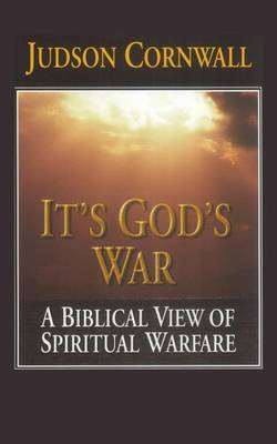 It's God's War: A Biblical View of Spiritual Warfare (Paperback)