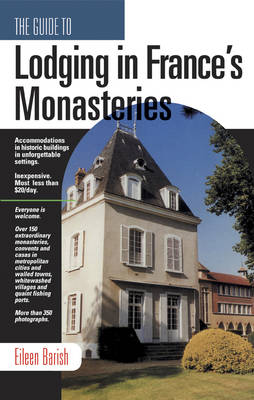 The Guide to Lodging in France's Monastaries (Paperback)