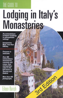 The Guide To Lodging In Italy's Monasteries: Third Edition (Paperback)