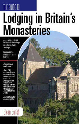 Lodging In Britain's Monasteries: Including Ireland, Scotland and Wales (Paperback)