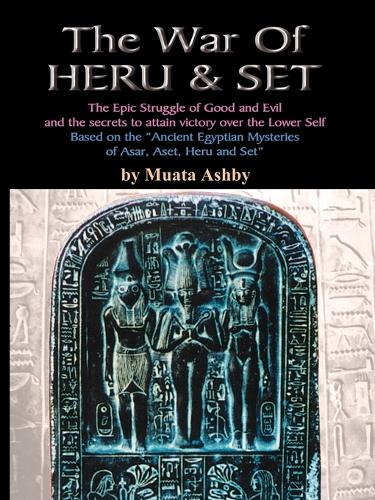 The War of Heru and Set: The Struggle of Good and Evil for Control of the World and the Human Soul (Paperback)