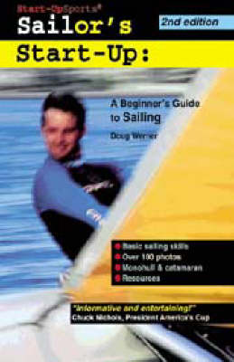 Sailor's Start-Up: A Beginner's Guide to Sailing (Paperback)
