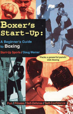 Boxer's Start-Up: A Beginner's Guide to Boxing (Paperback)