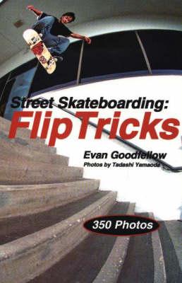 Street Skateboarding: Flip Tricks: Flip Tricks (Paperback)