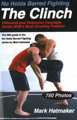 No Holds Barred Fighting: the Clinch (Paperback)