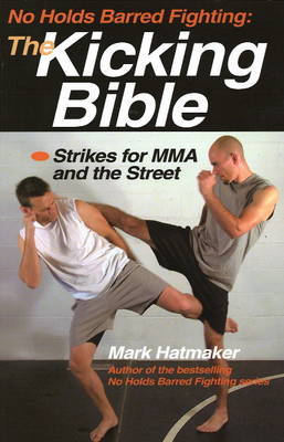 No Holds Barred Fighting: the Kicking Bible (Paperback)