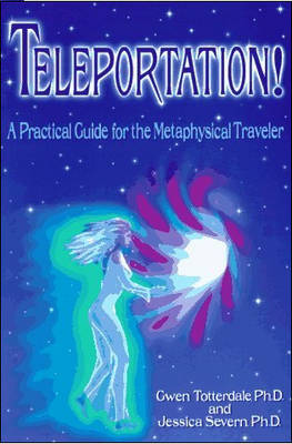 Teleportation!: A Practical Guide for the Metaphysical Traveler (Paperback)
