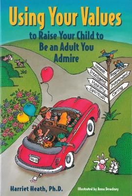 Using Your Values to Raise Your Child to Be an Adult You Admire (Hardback)