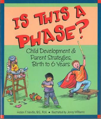 Is This a Phase?: Child Development & Parent Strategies from Birth to 6 Years (Paperback)