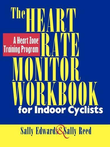 The Heart Rate Monitor Workbook for Indoor Cyclists (Paperback)