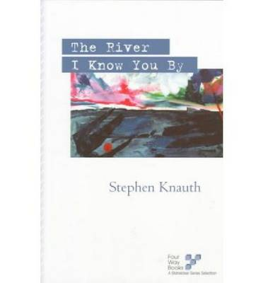 The River I know You By (Paperback)