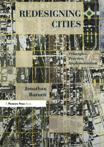 Redesigning Cities: Principles, Practice, Implementation (Paperback)