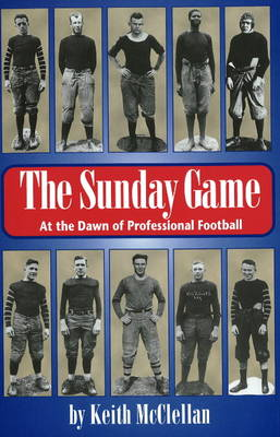 Sunday Game: At the Dawn of Professional Football (Paperback)