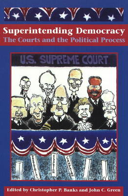 Superintending Democracy: The Courts and the Political Process (Hardback)