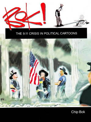 Bok!: The 9.11 Crisis in Political Cartoons (Paperback)