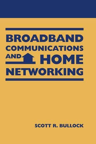 Broadband Communications and Home Networking - Telecommunications (Hardback)