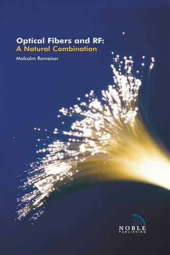 Optical Fibers and RF: A natural combination - Electromagnetics and Radar (Hardback)