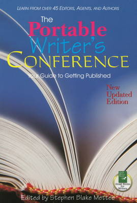 Portable Writer's Conference: Your Guide to Getting Published (Paperback)