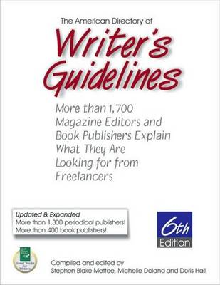 American Directory of Writer's Guidelines: More Than 1,700 Magazine Editors and Book Publishers Explain What They are Looking for from Freelancers (Paperback)