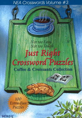 Just Right Crossword Puzzles: Coffee and Croissants Collection v. 3 (Paperback)
