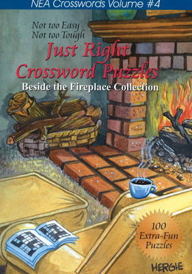 Just Right Crosswords: Beside the Fireplace Collection v. 4 (Paperback)