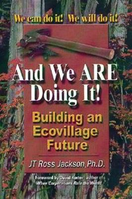 And We Are Doing It!: Building an Ecovillage Future (Paperback)