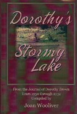 Dorothy's Stormy Lake: From the Journal of Dorothy Brown. Years 1930 through 1932 (Hardback)
