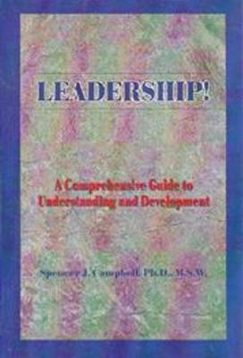 Leadership!: A comprehensive Guide to Understanding and Development (Paperback)
