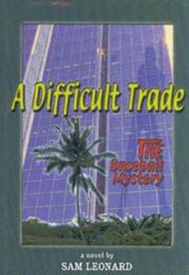 Difficult Trade, A: THE Baseball Mystery (Hardback)