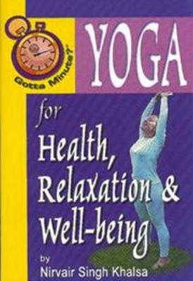 Gotta Minute? Yoga For Health and Relaxation (Paperback)