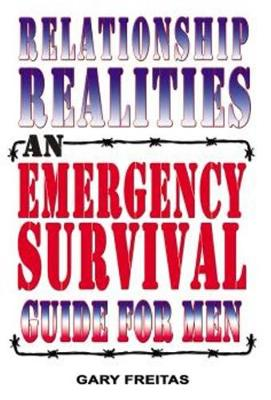 Relationship Realities: An Emergency Survival Guide For Men (Paperback)