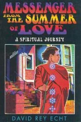 Messenger from the Summer of Love: A Spiritual Journey (Paperback)