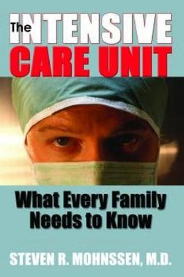 Intensive Care Unit, The: What Every Family Needs To Know (Paperback)