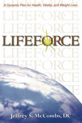 Lifeforce: A Dynamic Plan for Health, Vitality and Weight Los (Paperback)
