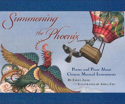 Summoning The Phoenix: Poems and Prose About Chinese Musical Instruments (Hardback)