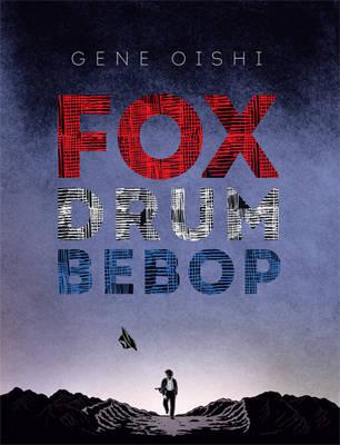 Gene Oishi - Fox Drum Bebop (Paperback)