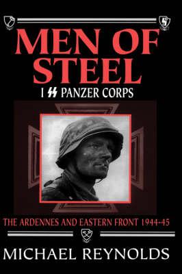 Men of Steel: I SS Panzer Corps (Hardback)