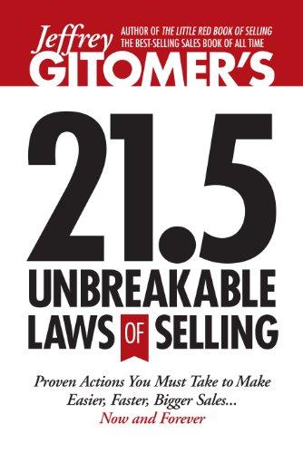 Jeffrey Gitomer's 21.5 Unbreakable Laws of Selling: Proven Actions You Must Take to Make Easier, Faster, Bigger Sales....Now and Forever (Hardback)