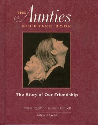 The Aunties Keepsake Book: The Story of Our Friendship (Hardback)