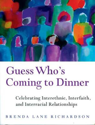 Guess Who's Coming to Dinner: Celebrating Interethnic, Interfaith, and Interracial Relationships (Paperback)