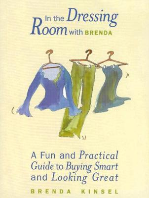 In the Dressing Room with Brenda: A Fun and Practical Guide to Buying Smart and Looking Great (Paperback)