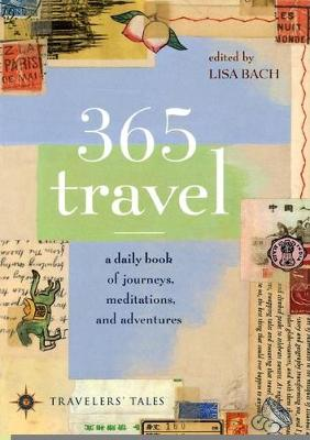 365 Travel: A Daily Book of Journeys, Meditations, and Adventures - Body & Soul (Paperback)