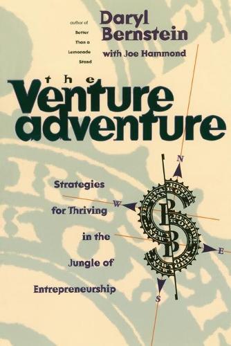 The Venture Adventure: Strategies For Thriving In The Jungle Of Entrepreneurship (Paperback)